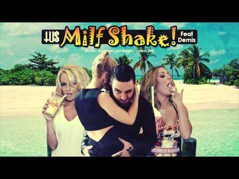 Tus feat Demis - Milf Shake - Official Audio Release