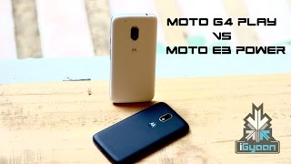 Moto G4 Play vs Moto E3 Power Comparison and Review - iGyaan 4K