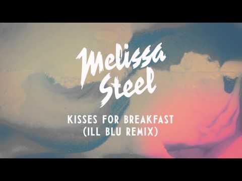 Melissa Steel - Kisses for Breakfast (ill Blu remix)