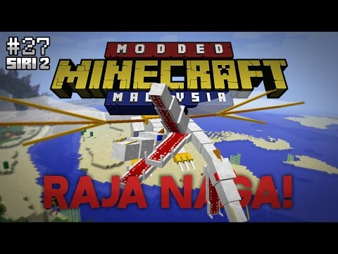 Modded Minecraft Malaysia S2 - E27 - Raja Naga!