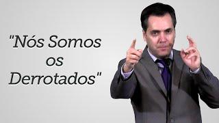 """""""Nós Somos os Derrotados"""" -  Leandro Lima"""
