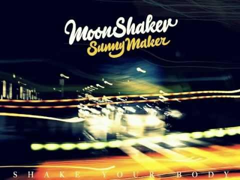 Moonshaker Sunnymaker - Shake Your Body