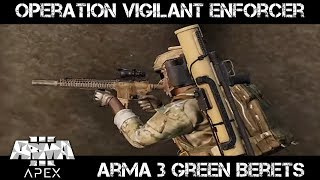 Operation Vigilant Enforcer - ArmA 3 ODA Gameplay
