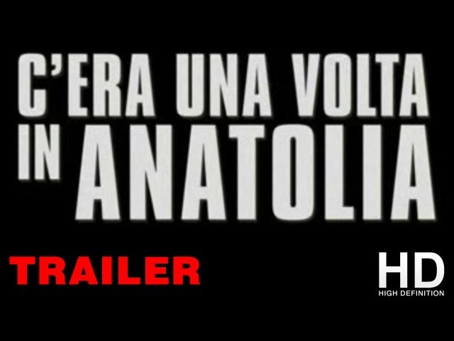 C'era una volta in Anatolia Trailer 2012