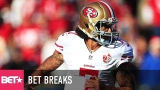 Kaepernick Files Grievance Against The NFL - BET Breaks
