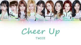 TWICE - CHEER UP | Color Coded HAN/ROM/ENG Lyrics