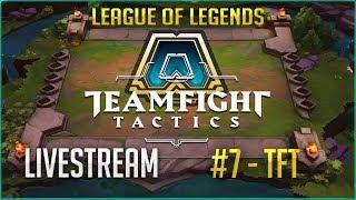Livestream #7 - TFT (Team Fight Tatics) League of Legends