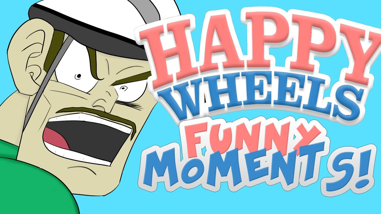 HAPPY WHEELS FUNNY MOMENTS MONTAGE 3 YouTube