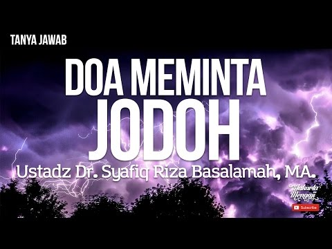Doa Meminta Jodoh - Ustadz Syafiq Riza Basalamah