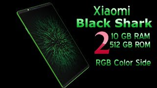 Xiaomi Black Shark 2 Introduction | 10 GB Ram | 512 Gb Rom and  RGB Side light For Crazy Gamers