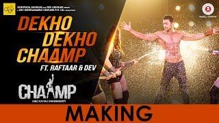 Dekho Dekho Chaamp - Making   Chaamp   Dev & Rukmini   Raftaar   Raj Chakraborty