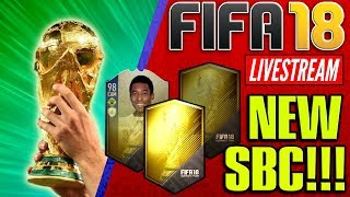 NEW SBC'S ARE OUT!!! - FIFA 18 World Cup MODE *Live*