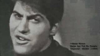 Watch Johnny Rivers These Are Not My People video