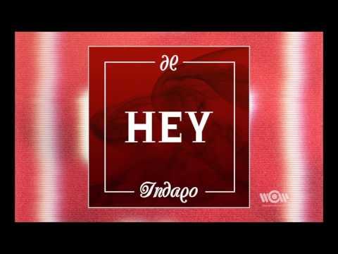 Indaqo - Hey (Mastro J Rmx) | Official Audio