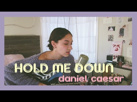 Hold Me Down by Daniel Caesar (Cover) by Sara King