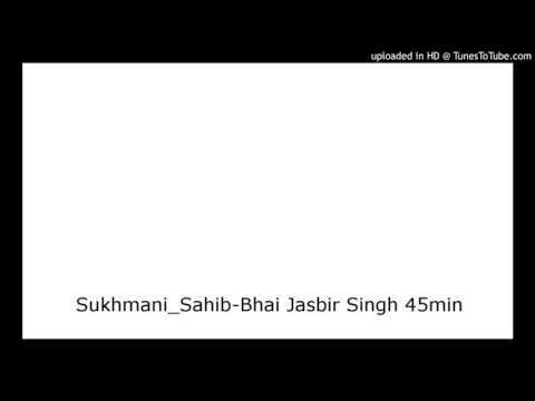 Sukhmani_Sahib-Bhai Jasbir Singh 45min