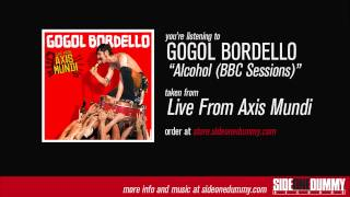 Gogol Bordello - Alcohol (BBC Sessions)