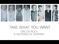 [Japanese Ver] ONE OK ROCK - Take What You Want (Ft. 5 Seconds of Summer) LYRICS