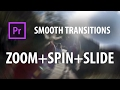 Premiere Pro Preset: Smooth Transitions | ZOOM + SPIN + SLIDE | MP3