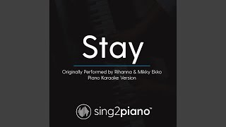 Stay Originally Performed By Rihanna Mikky Ekko Piano Karaoke Version