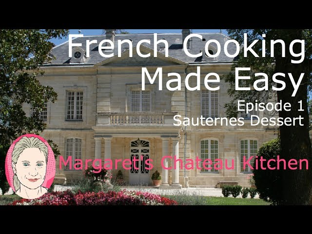 Dessert with sweet wine - Margaret's Chateau Kitchen - French Cooking made Easy -Episode 1
