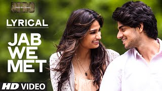 'Jab We Met' Full Song with LYRICS | Sooraj Pancholi, Athiya Shetty | Hero | T-Series