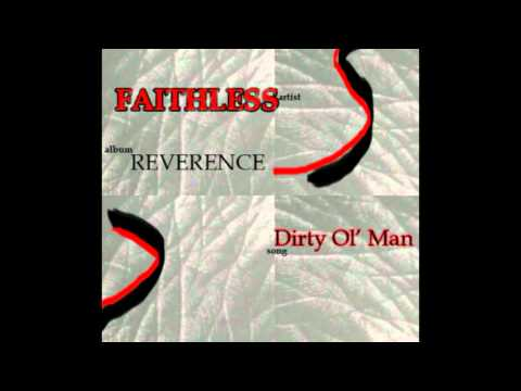 Faithless - Dirty Ol Man