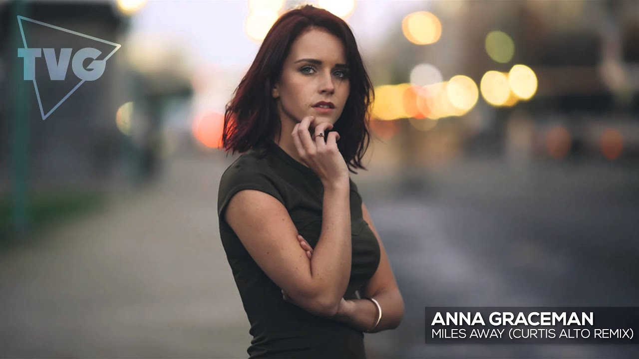 Anna Graceman - Miles Away (Curtis Alto Remix)