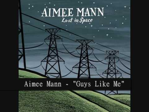 Aimee Mann - Guys Like Me