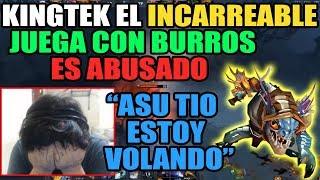 """KINGTEKA EL INCARREABLE ES ABUSADO """"ASU TIO ESTOY VOLANDO""""   DOTA 2"""