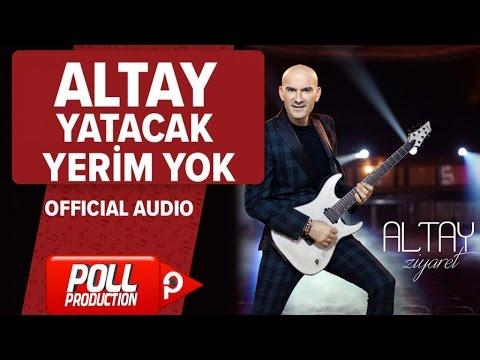 Altay - Yatacak Yerim Yok - ( Official Audio )