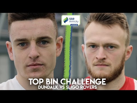TOP BIN CHALLENGE | Dundalk vs Sligo Rovers