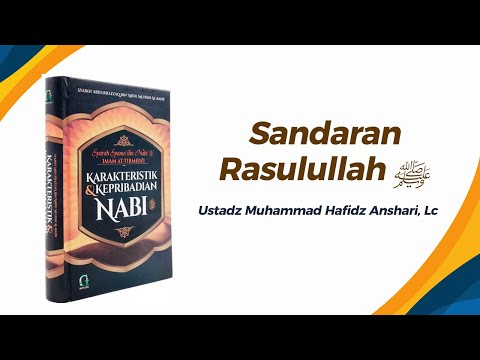 Sandaran Rasulullah ﷺ  - Ustadz Muhammad Hafizh Anshari