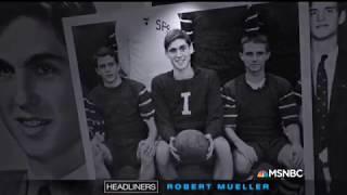 Headliners: MSNBC documentary on Robert Mueller