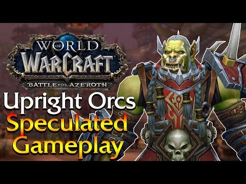 Upright Orcs! What will it be like? - Speculated Gameplay Preview   World of Warcraft