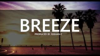 Breeze (Hip Hop - Beat/Instrumental) (Produced By Ferhan C)