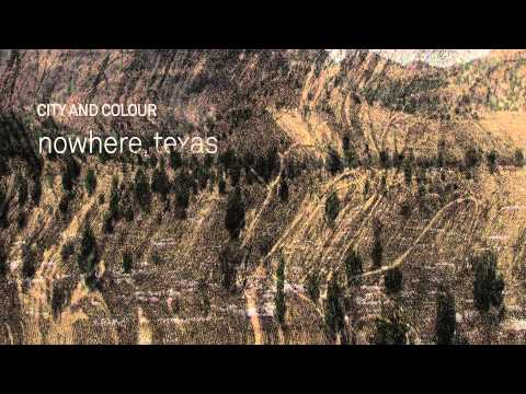 City And Colour - Nowhere Texas