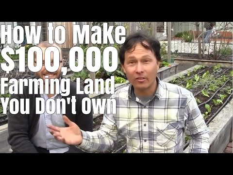 How to Make $100.000 Farming 1/2 Acre You Don't Own