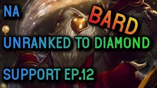 Support Unranked to Diamond Ep.12 -  Bard Season 8 - League of Legends