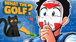 What The Golf - BEST GOLF GAME EVERRRRRR! OR IS IT? MWHAHAHAHA
