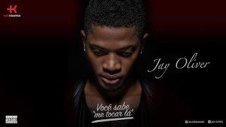 Jay Oliver - Você Sabe Me Tocar Lá