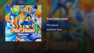 Phil Vassar Sure Feels Good