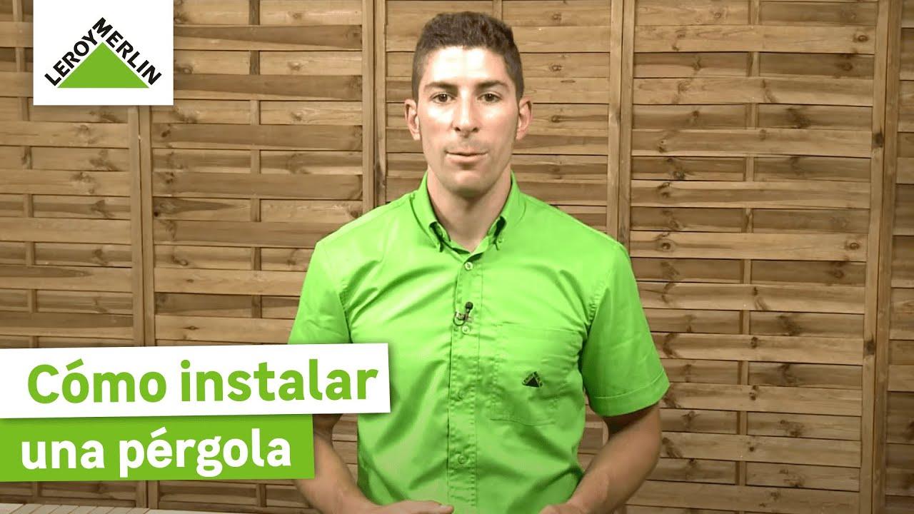 C mo instalar una p rgola leroy merlin youtube - Como construir una pergola de madera ...