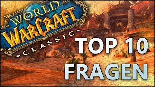 WoW Classic FAQ - Eure Top 10 Fragen beantwortet!