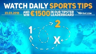 Daily Sports Tips 5 | Germany v Spain 23rd March 2018 | Win your share of €1500