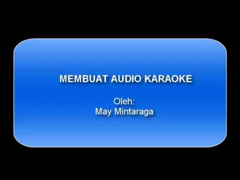 download lagu Tutorial Adobe Audition Membuat  Karaoke Oleh: May Mintaraga gratis
