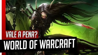 World of Warcraft - VALE A PENA JOGAR? Dúvidas de Iniciantes