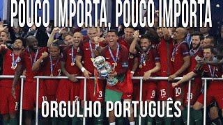 Download Lagu Pouco Importa, Pouco Importa (Orgulho Português) Gratis STAFABAND