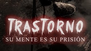 Cortometraje | TRASTORNO Official Main Trailer