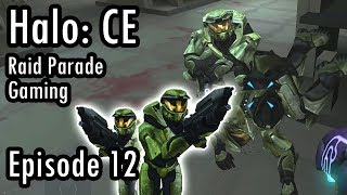 Raid Parade Gaming - Let's Play: Halo Combat Evolved - Part 12